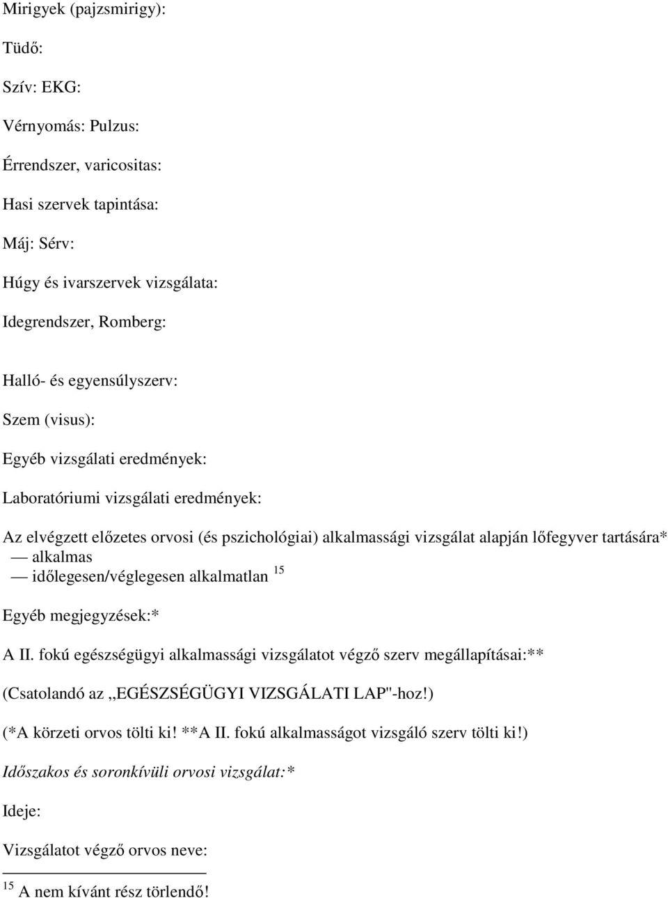 magas vérnyomás 2 fokú alkalmassági kategória)