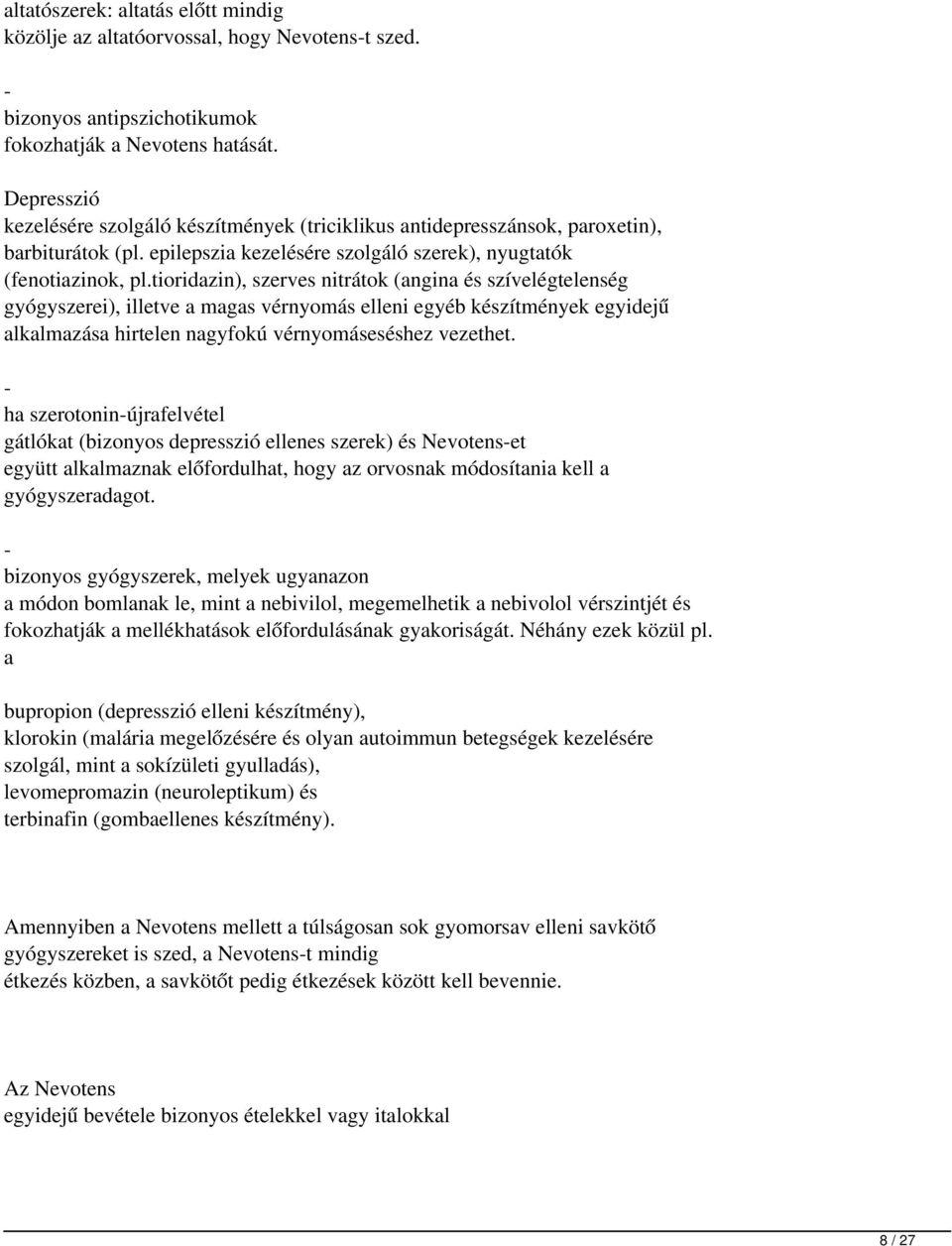 magas vérnyomás elleni gyógyszerek amelyek nem okoznak aritmiát)